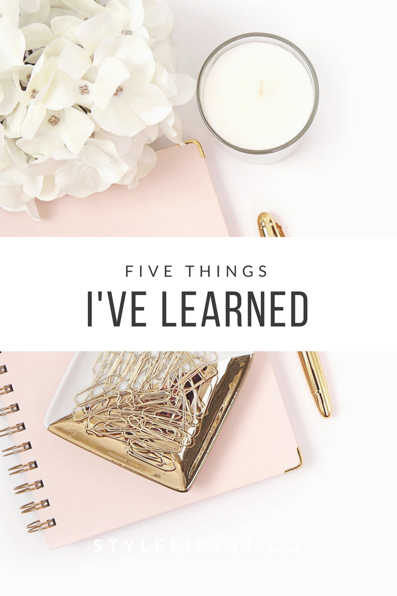 5 THINGS I'VE LEARNED FROM BLOGGING AGAIN
